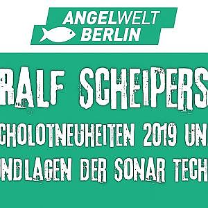 "AngelWelt Berlin 2018: Ralf Scheipers ""Echolotneuheiten 2019"" 